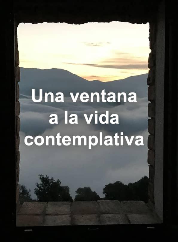 Una ventana a la vida contemplativa